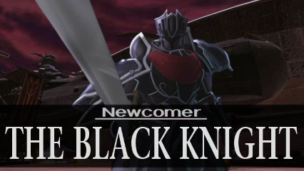 Newcomer: The Black Knight