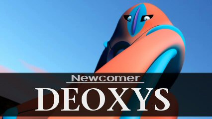 Newcomer: Deoxys (Defense form)