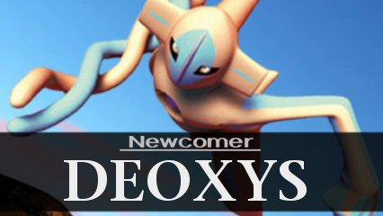 Newcomer: Deoxys (Normal form)